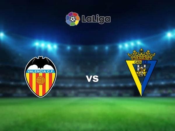 Soi kèo Valencia vs Cadiz – 03h00 05/01, VĐQG Tây Ban Nha